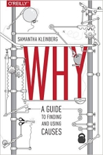 Why? A Guide To Finding And Using Causes